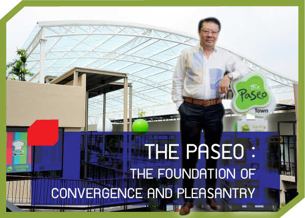 THE PASEO THE FOUNDATION OF CONVERGENCE AND PLEASANTRY